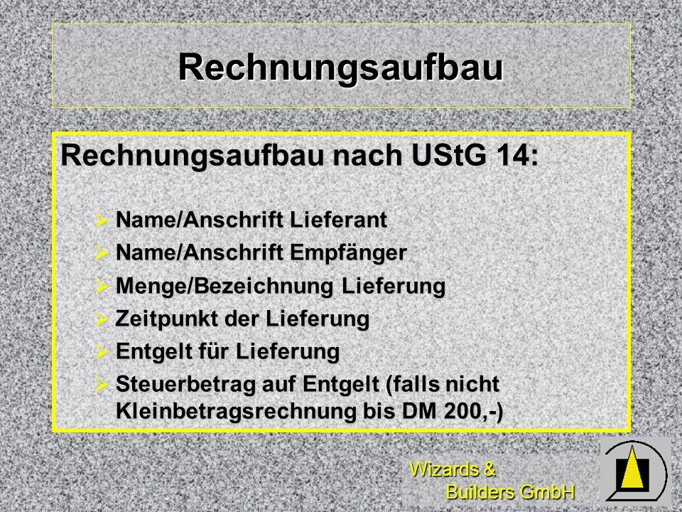 Rechnungsaufbau Rechnungsaufbau nach UStG 14: Name/Anschrift Lieferant