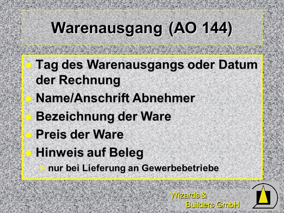 Warenausgang (AO 144) Tag des Warenausgangs oder Datum der Rechnung