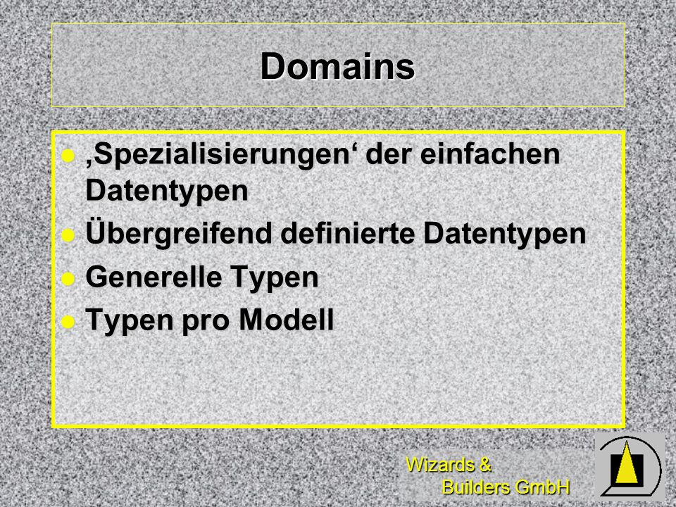 Domains 'Spezialisierungen' der einfachen Datentypen