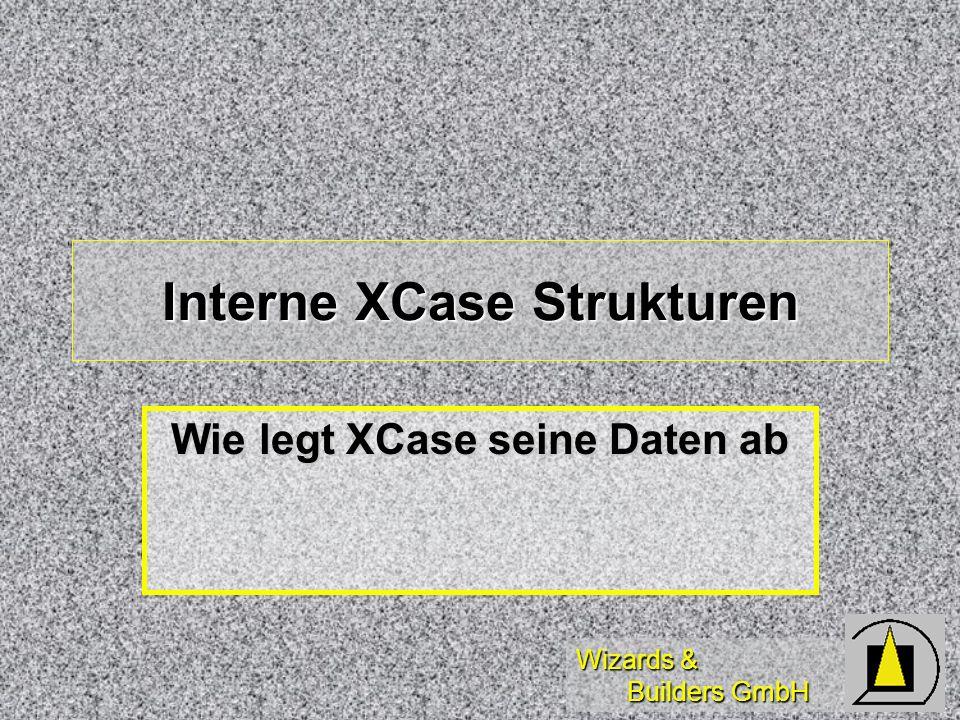 Interne XCase Strukturen