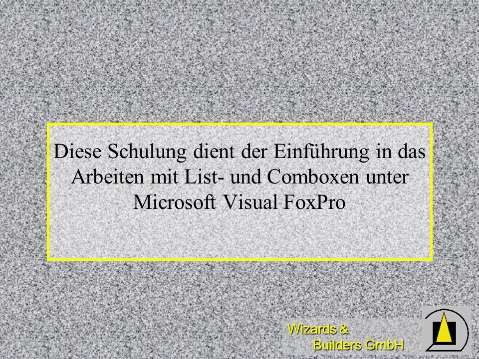 Diese Schulung dient der Einführung in das Arbeiten mit List- und Comboxen unter Microsoft Visual FoxPro