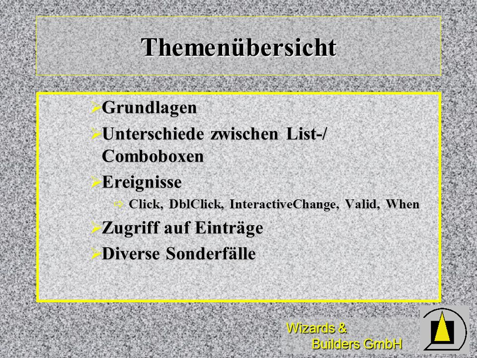 Themenübersicht Grundlagen Unterschiede zwischen List-/ Comboboxen