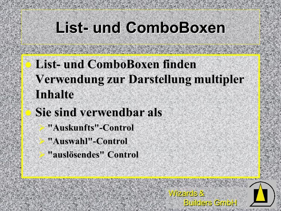 List- und ComboBoxen List- und ComboBoxen finden Verwendung zur Darstellung multipler Inhalte. Sie sind verwendbar als.