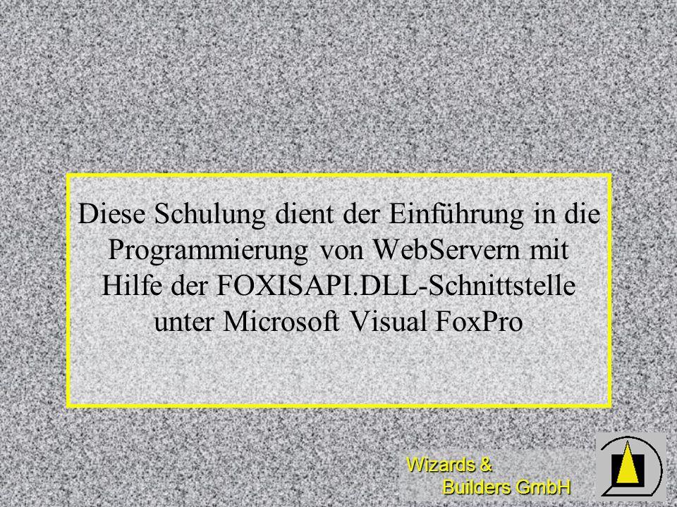 Diese Schulung dient der Einführung in die Programmierung von WebServern mit Hilfe der FOXISAPI.DLL-Schnittstelle unter Microsoft Visual FoxPro
