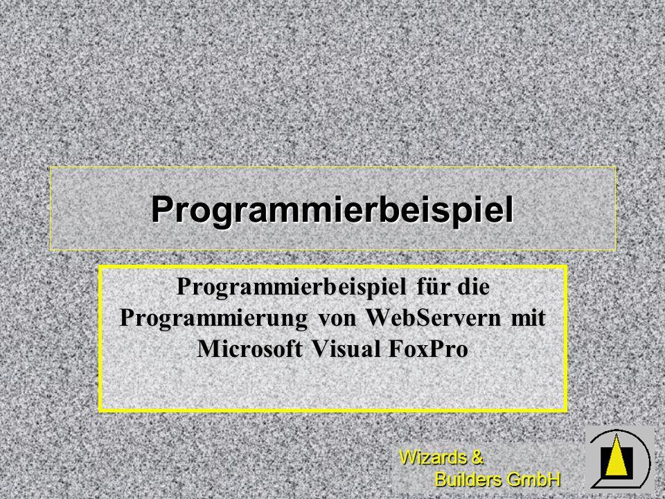 Programmierbeispiel Programmierbeispiel für die Programmierung von WebServern mit Microsoft Visual FoxPro.