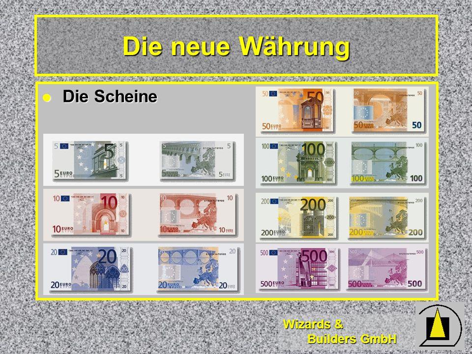 Die neue Währung Die Scheine