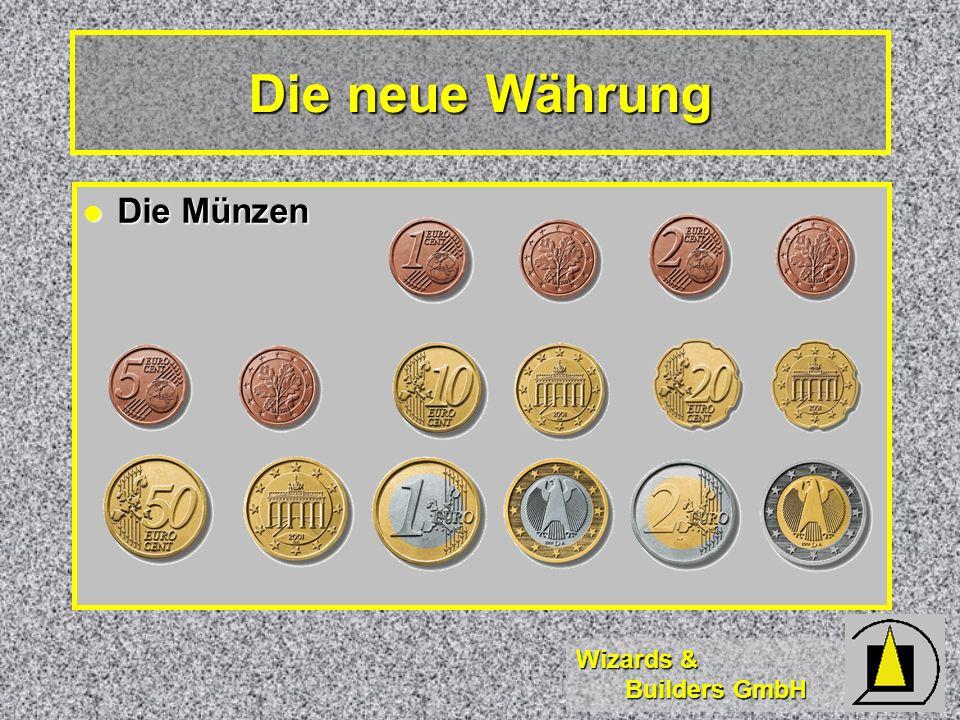 Die neue Währung Die Münzen