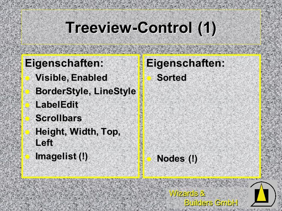 Treeview-Control (1) Eigenschaften: Eigenschaften: Visible, Enabled