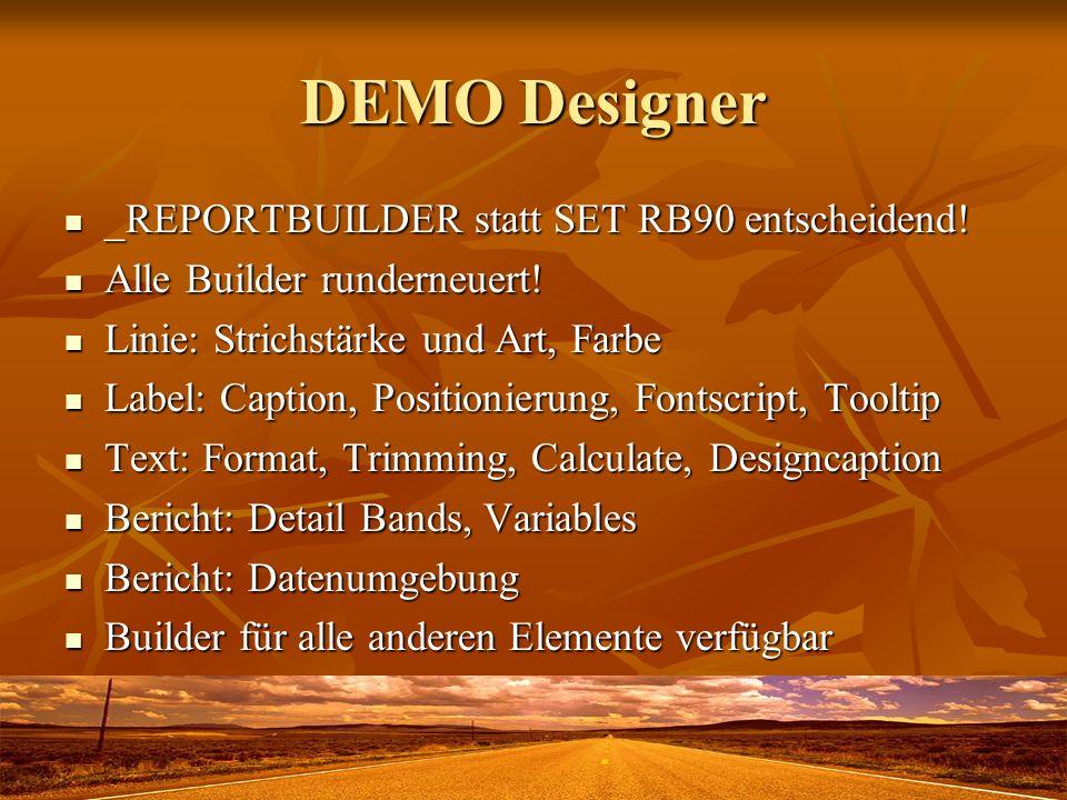 DEMO Designer _REPORTBUILDER statt SET RB90 entscheidend!
