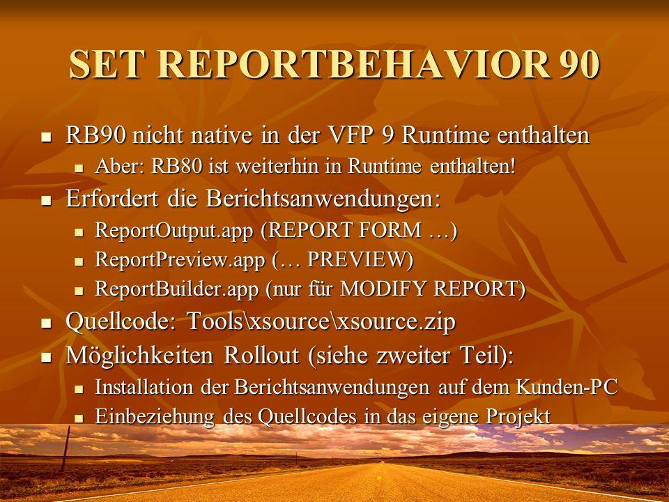 SET REPORTBEHAVIOR 90 RB90 nicht native in der VFP 9 Runtime enthalten