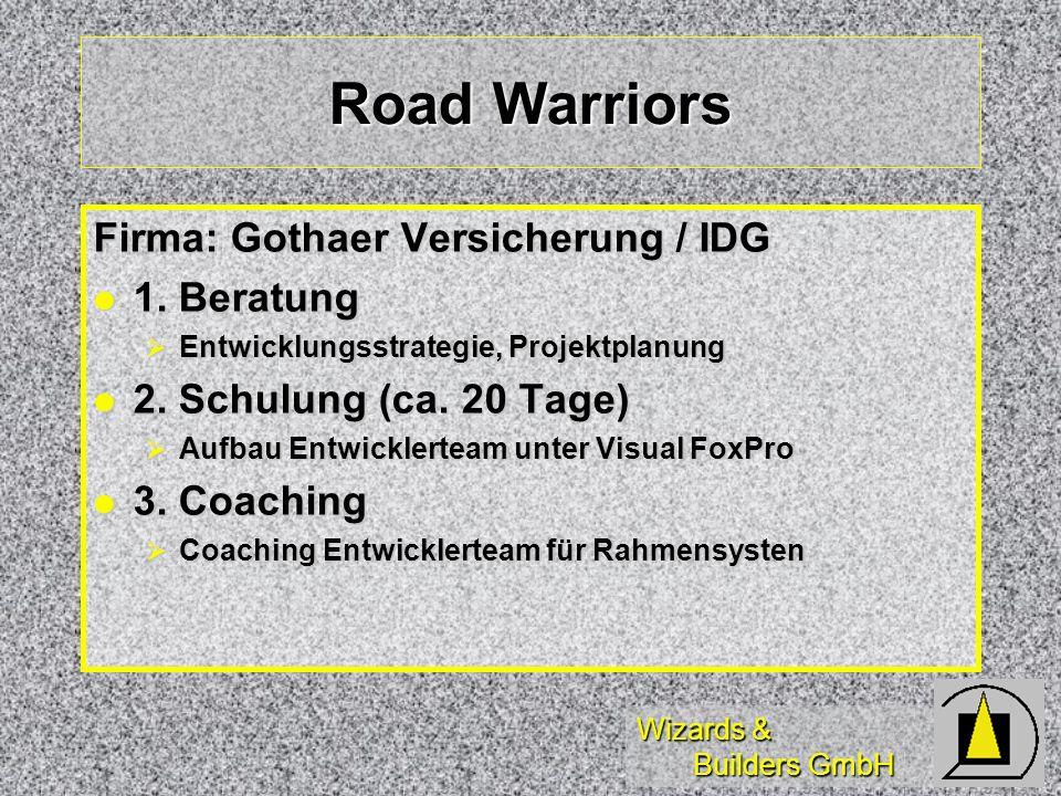 Road Warriors Firma: Gothaer Versicherung / IDG 1. Beratung