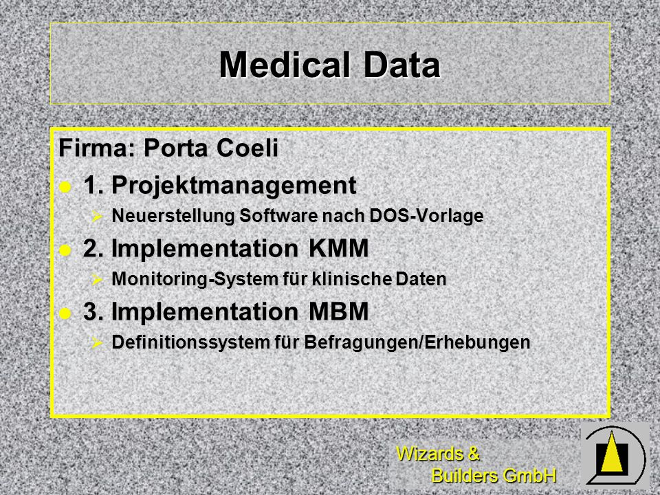 Medical Data Firma: Porta Coeli 1. Projektmanagement