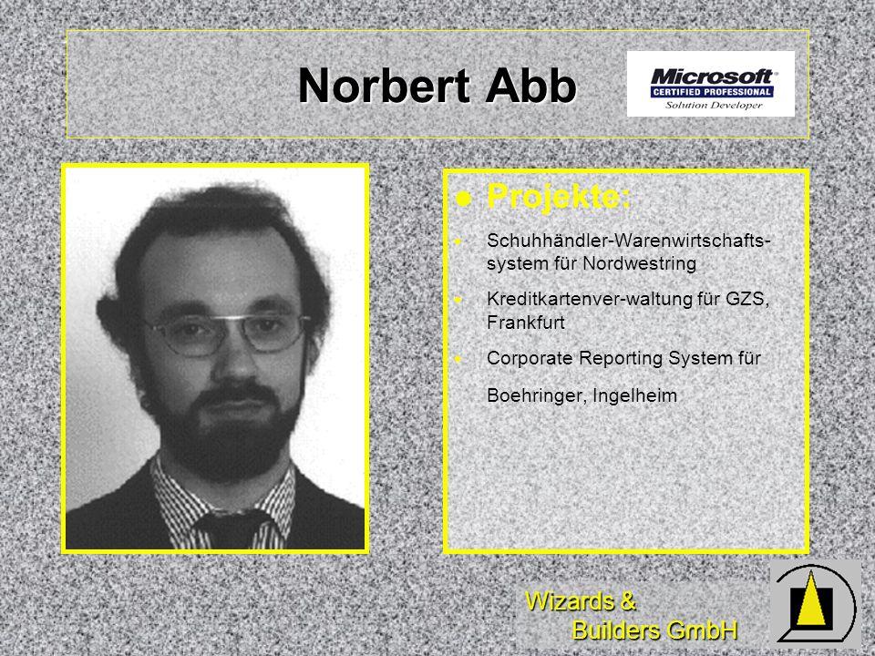 Norbert Abb Projekte: Schuhhändler-Warenwirtschafts- system für Nordwestring. Kreditkartenver-waltung für GZS, Frankfurt.