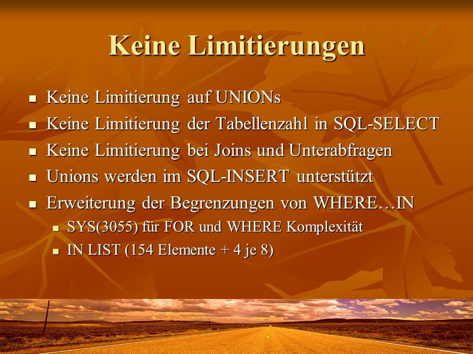 Keine Limitierungen Keine Limitierung auf UNIONs