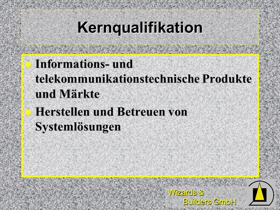 Kernqualifikation Informations- und telekommunikationstechnische Produkte und Märkte. Herstellen und Betreuen von Systemlösungen.