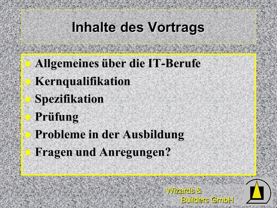 Inhalte des Vortrags Allgemeines über die IT-Berufe Kernqualifikation