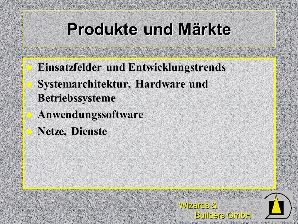 Produkte und Märkte Einsatzfelder und Entwicklungstrends