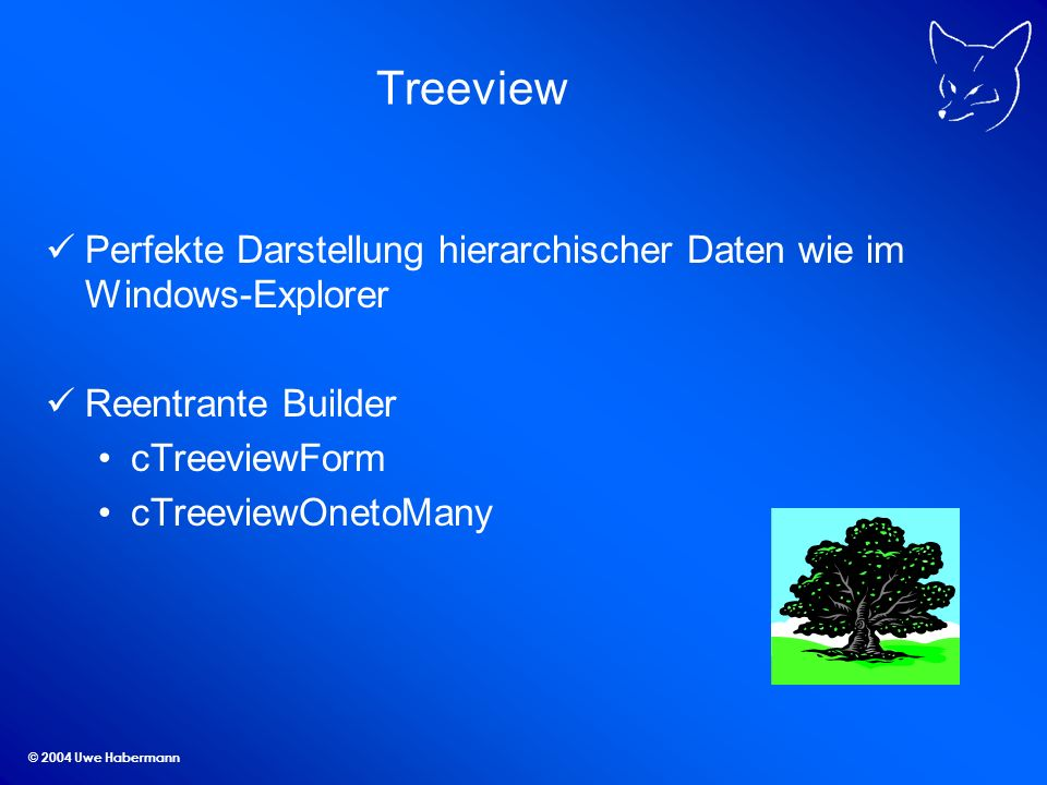 Treeview Perfekte Darstellung hierarchischer Daten wie im Windows-Explorer. Reentrante Builder. cTreeviewForm.