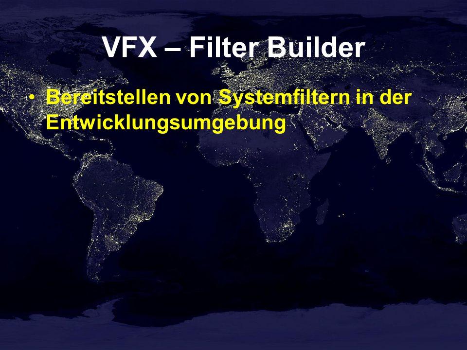 VFX – Filter Builder Bereitstellen von Systemfiltern in der Entwicklungsumgebung
