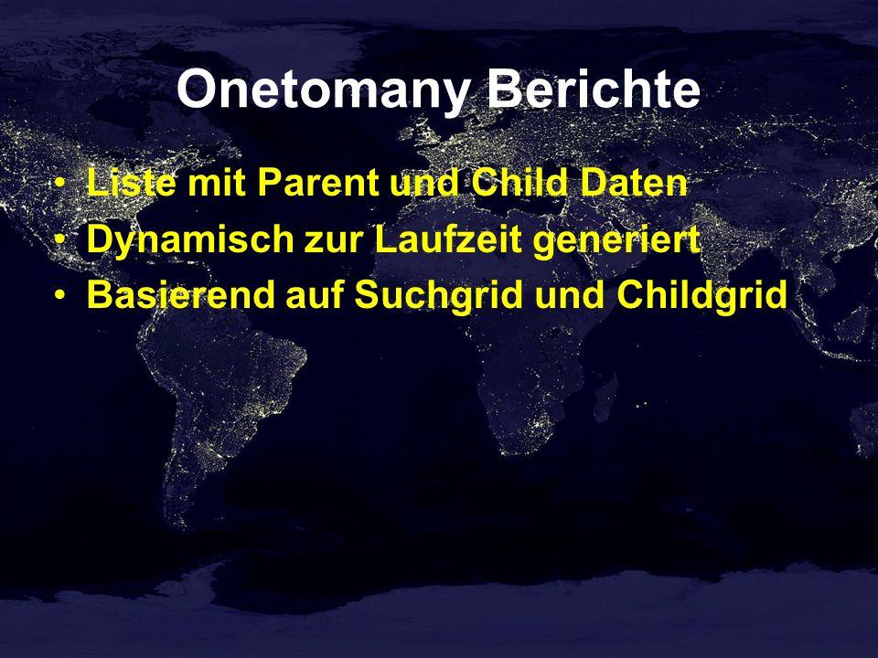 Onetomany Berichte Liste mit Parent und Child Daten