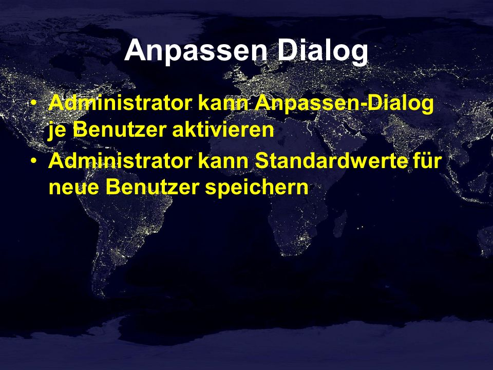Anpassen Dialog Administrator kann Anpassen-Dialog je Benutzer aktivieren.