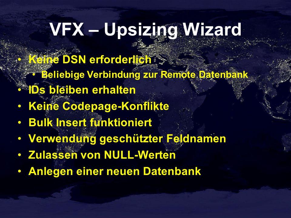 VFX – Upsizing Wizard Keine DSN erforderlich IDs bleiben erhalten