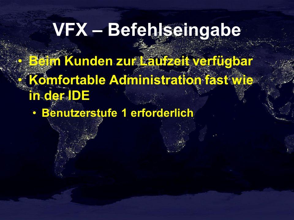 VFX – Befehlseingabe Beim Kunden zur Laufzeit verfügbar