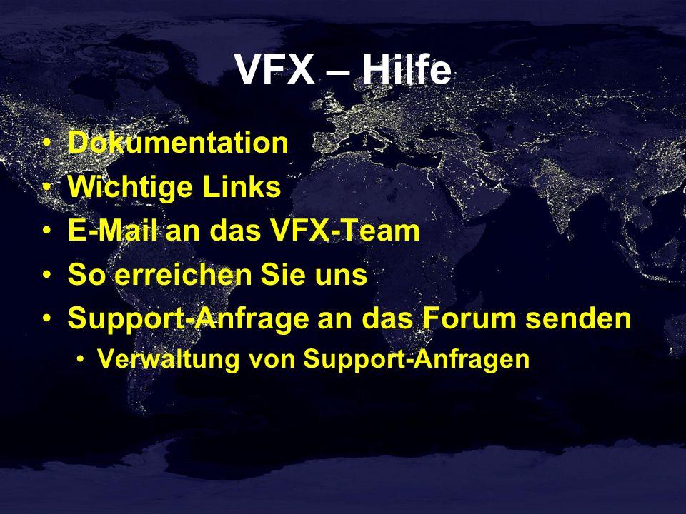 VFX – Hilfe Dokumentation Wichtige Links E-Mail an das VFX-Team