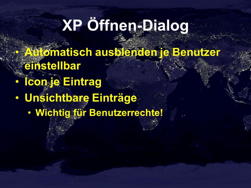 XP Öffnen-Dialog Automatisch ausblenden je Benutzer einstellbar