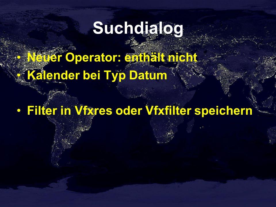 Suchdialog Neuer Operator: enthält nicht Kalender bei Typ Datum