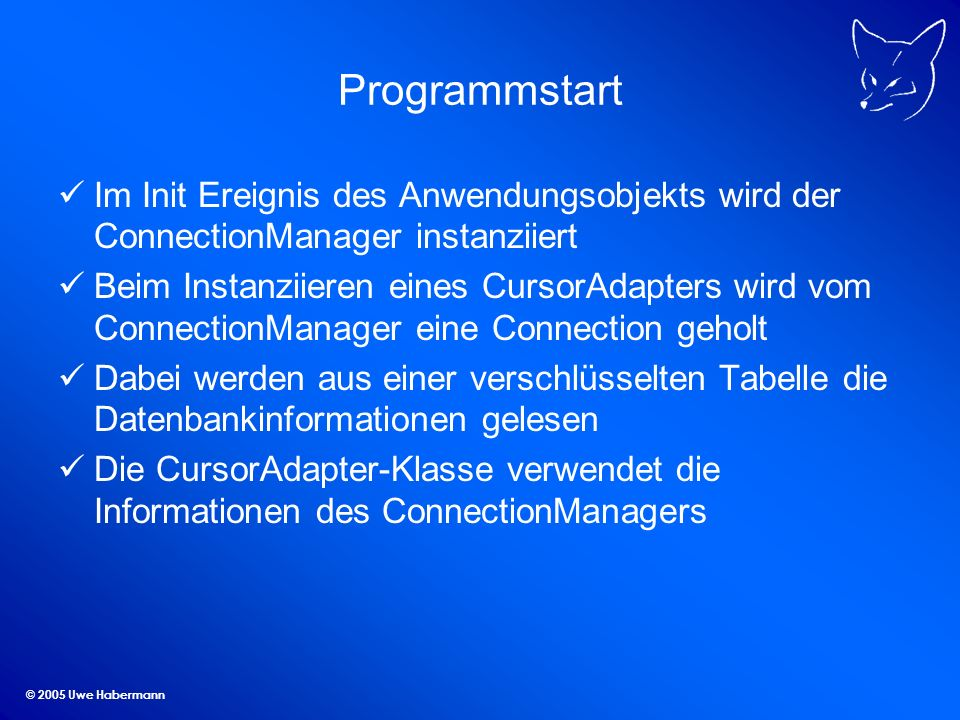 Programmstart Im Init Ereignis des Anwendungsobjekts wird der ConnectionManager instanziiert.