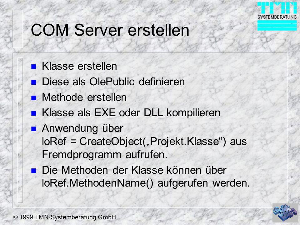 COM Server erstellen Klasse erstellen Diese als OlePublic definieren
