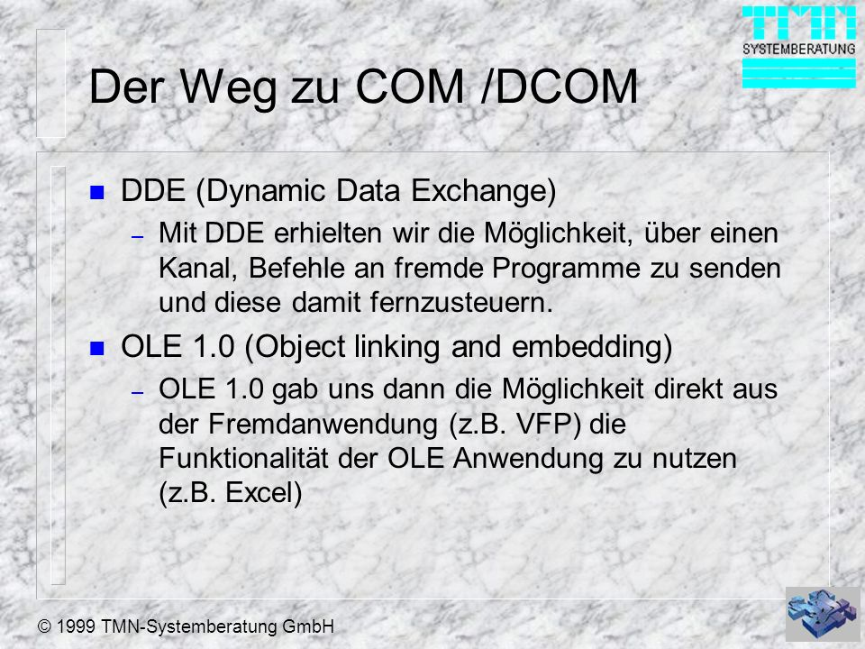 Der Weg zu COM /DCOM DDE (Dynamic Data Exchange)