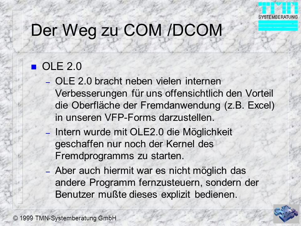 Der Weg zu COM /DCOM OLE 2.0.