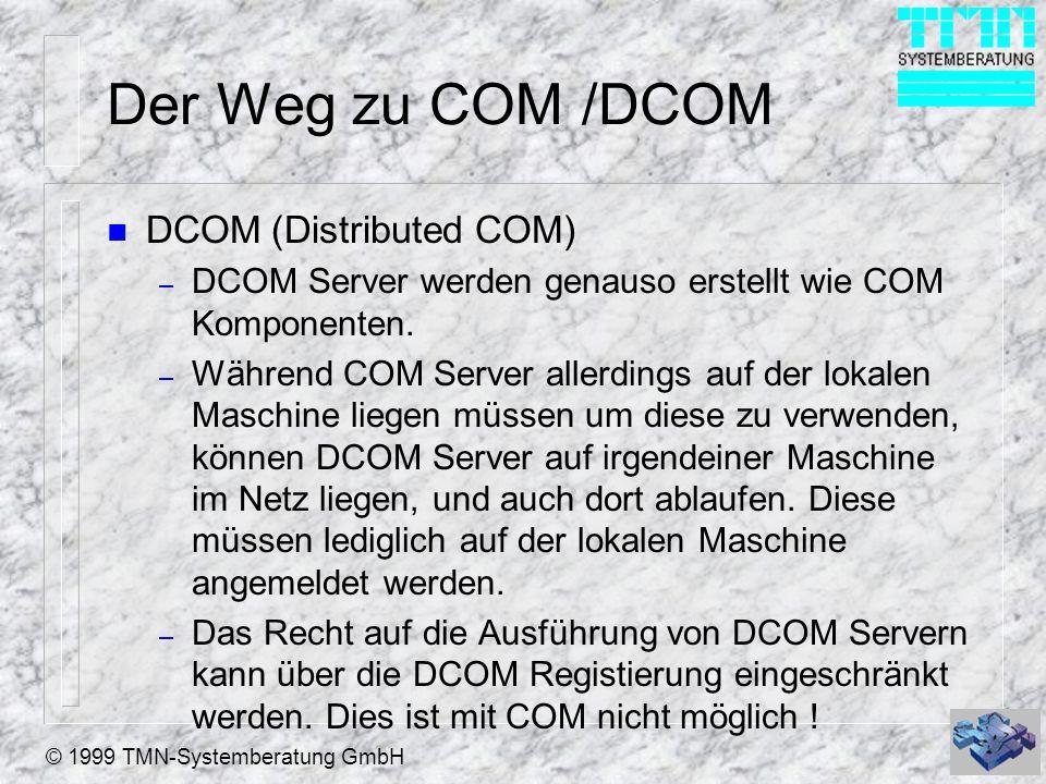 Der Weg zu COM /DCOM DCOM (Distributed COM)
