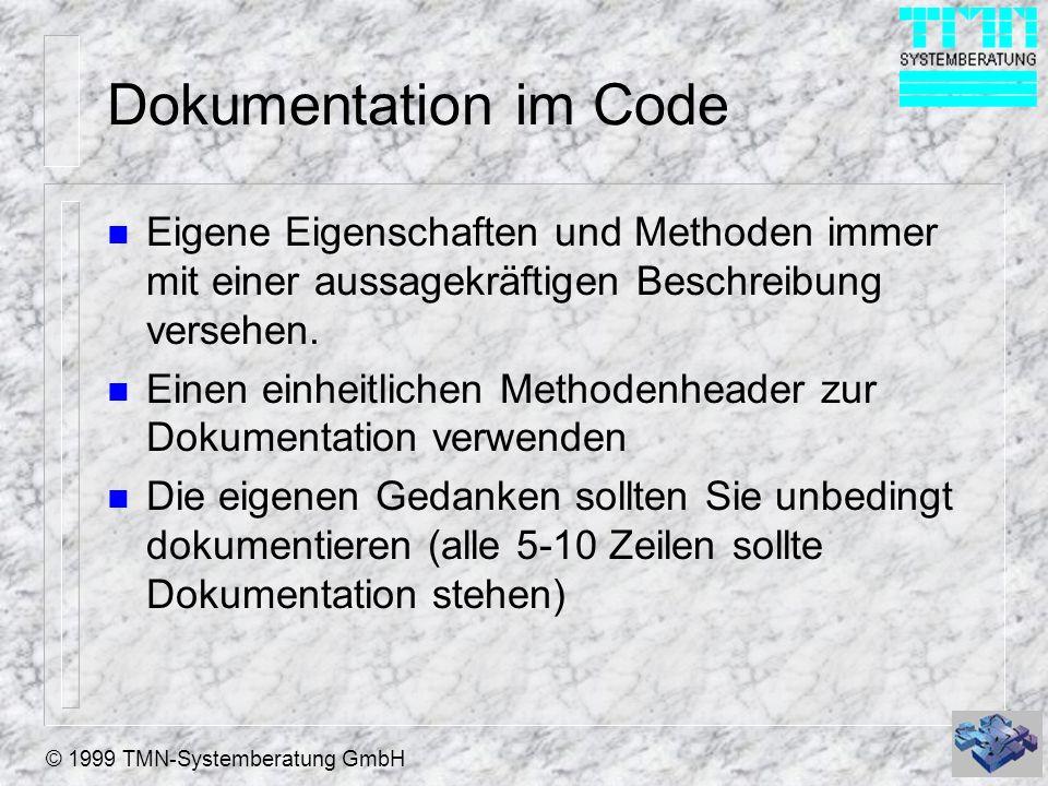 Dokumentation im Code Eigene Eigenschaften und Methoden immer mit einer aussagekräftigen Beschreibung versehen.