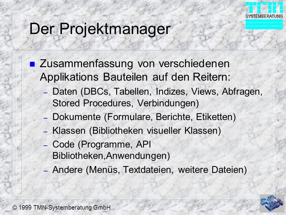 Der Projektmanager Zusammenfassung von verschiedenen Applikations Bauteilen auf den Reitern: