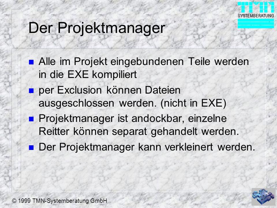 Der Projektmanager Alle im Projekt eingebundenen Teile werden in die EXE kompiliert.