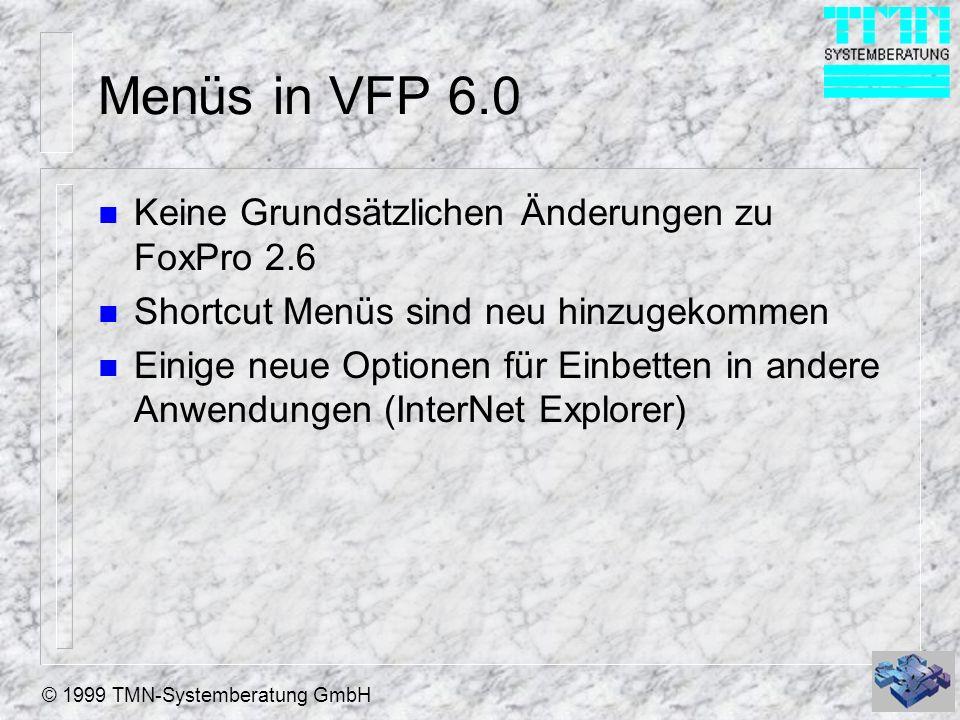Menüs in VFP 6.0 Keine Grundsätzlichen Änderungen zu FoxPro 2.6