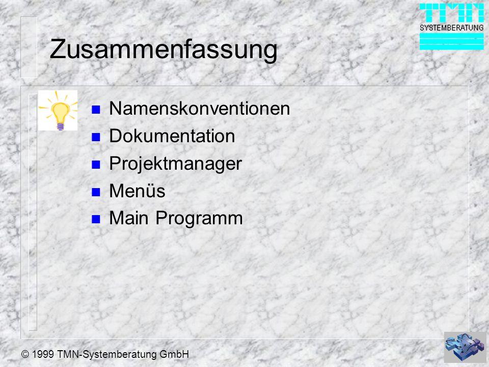 Zusammenfassung Namenskonventionen Dokumentation Projektmanager Menüs