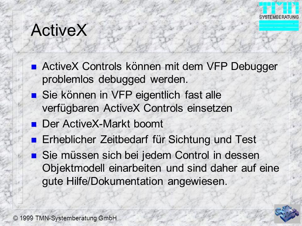 ActiveX ActiveX Controls können mit dem VFP Debugger problemlos debugged werden.