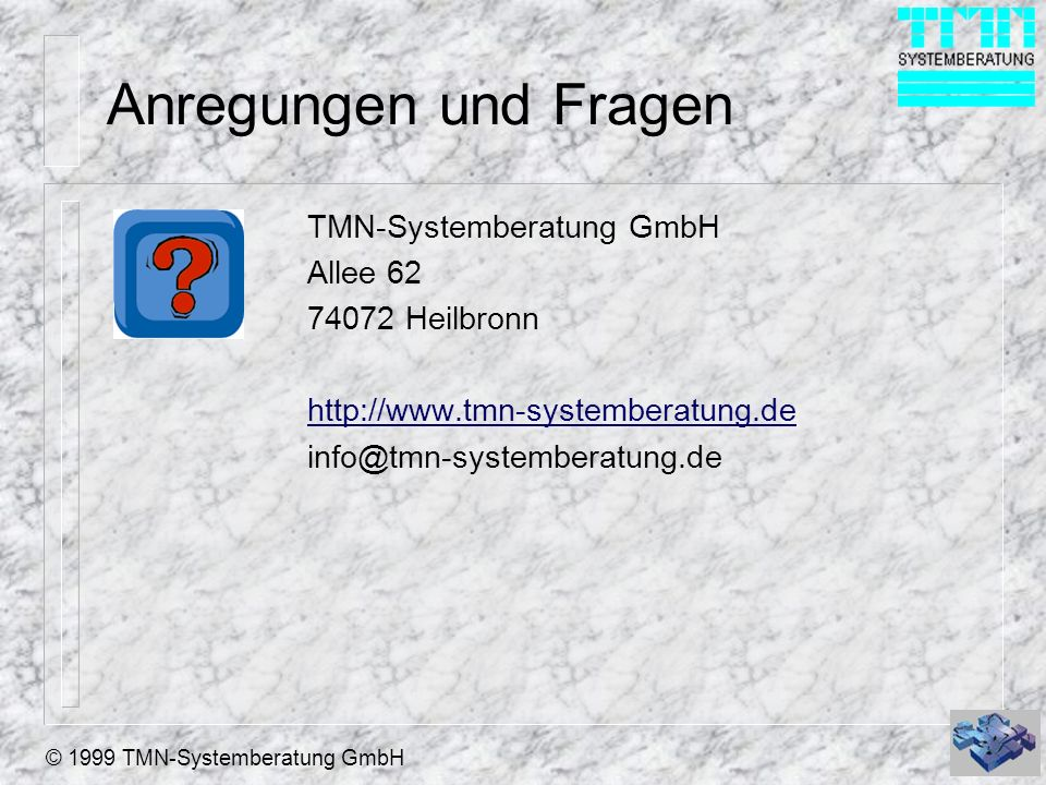Anregungen und Fragen TMN-Systemberatung GmbH Allee 62 74072 Heilbronn