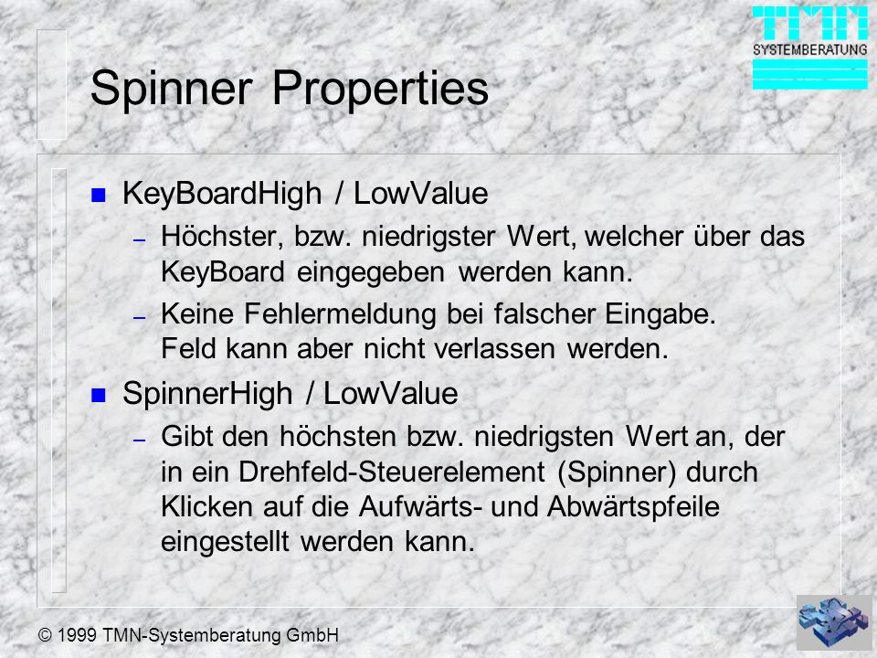 Spinner Properties KeyBoardHigh / LowValue SpinnerHigh / LowValue
