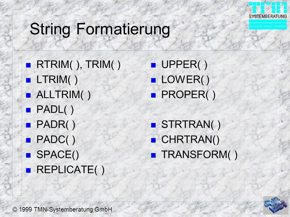 String Formatierung RTRIM( ), TRIM( ) LTRIM( ) ALLTRIM( ) PADL( )