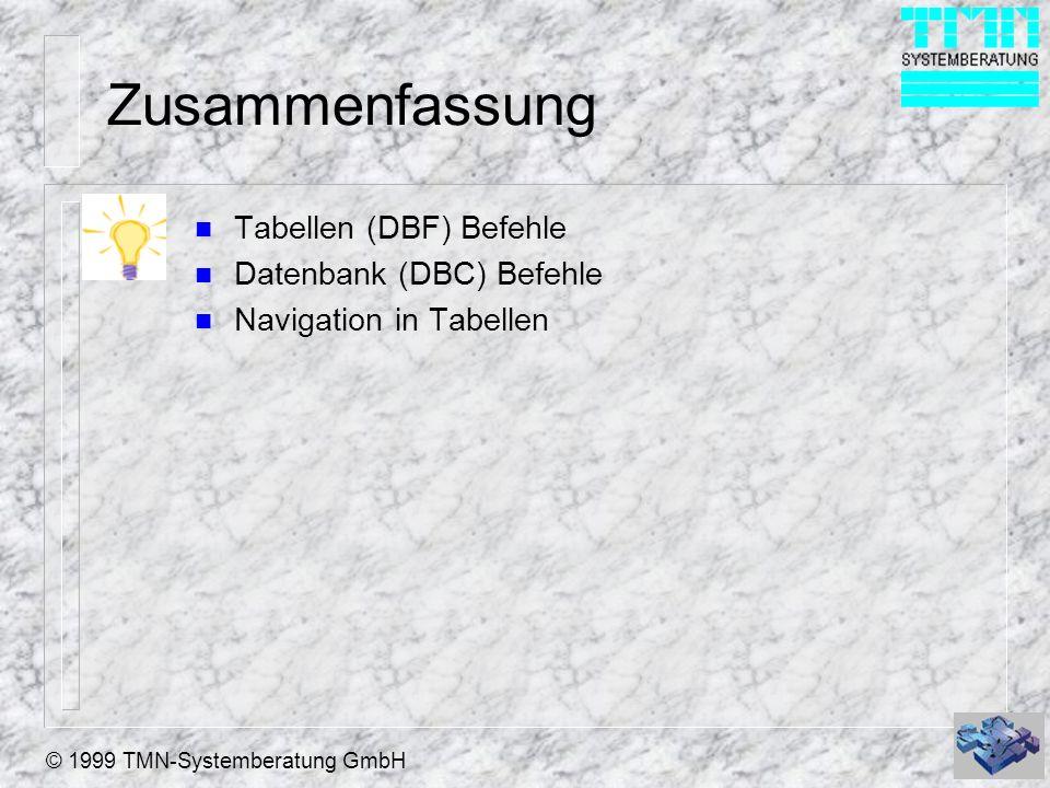 Zusammenfassung Tabellen (DBF) Befehle Datenbank (DBC) Befehle