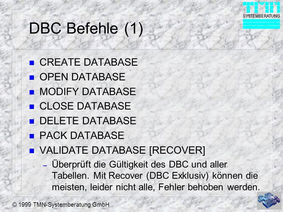 DBC Befehle (1) CREATE DATABASE OPEN DATABASE MODIFY DATABASE