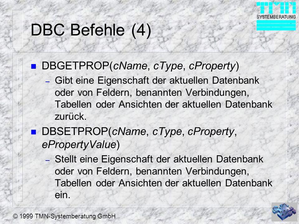 DBC Befehle (4) DBGETPROP(cName, cType, cProperty)