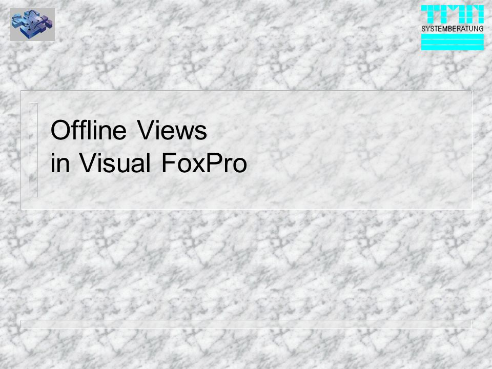 Offline Views in Visual FoxPro