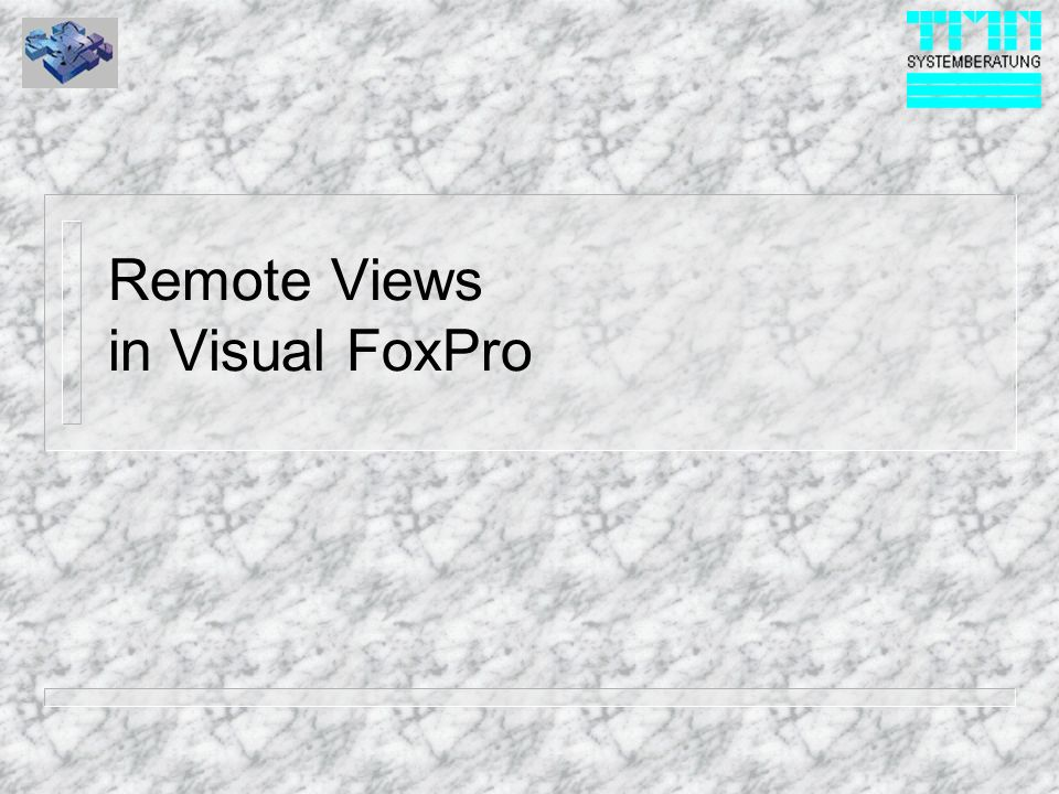 Remote Views in Visual FoxPro