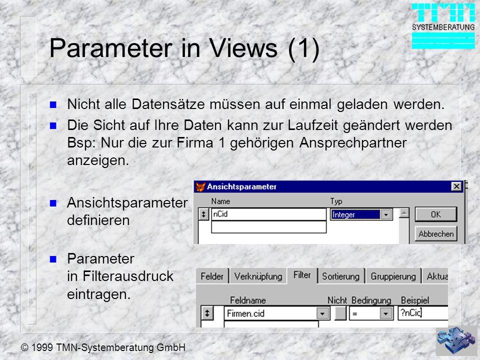 Parameter in Views (1) Nicht alle Datensätze müssen auf einmal geladen werden.